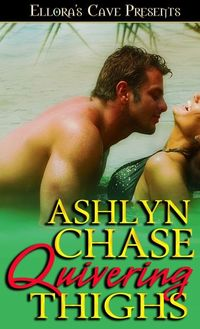 Quivering Thighs by Ashlyn Chase