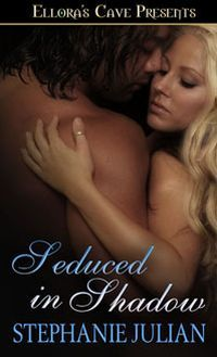 Seduced in Shadow by Stephanie Julian