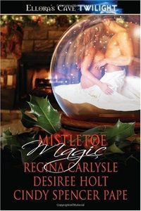 Mistletoe Magic by Desiree Holt
