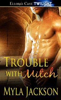 Trouble With Mitch by Myla Jackson