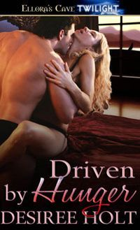 Driven By Hunger by Desiree Holt