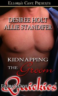 Kidnapping the Groom by Desiree Holt