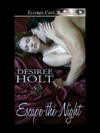 Escape the Night by Desiree Holt