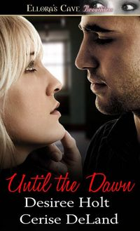 Until the Dawn by Cerise DeLand