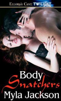 Body Snatchers by Myla Jackson