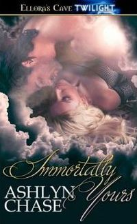Immortally Yours by Ashlyn Chase