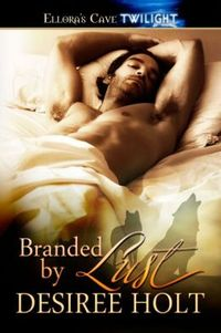 Branded by Lust by Desiree Holt