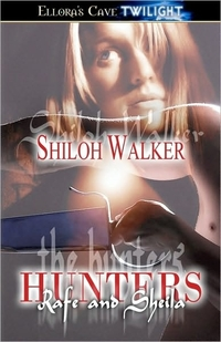 The Hunters: Rafe And Sheila by Shiloh Walker