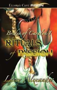 Brides Of Caralon - Rituals Of Passion by Lacey Alexander