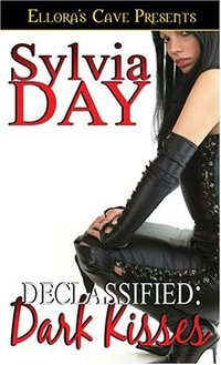 Declassified: Dark Kisses by Sylvia Day