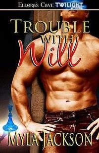 Trouble With Will by Myla Jackson