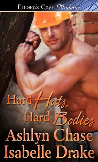 Hard Hats, Hard Bodies by Isabelle Drake