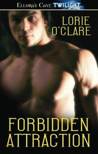 Forbidden Attraction by Lorie O'Clare