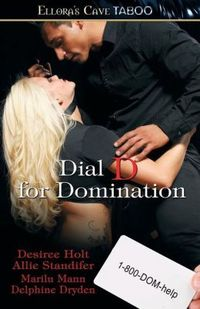 Dial D For Domination by Desiree Holt
