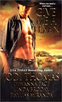 Give me a Texan by Jodi Thomas