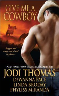 Excerpt of Give Me A Cowboy by Jodi Thomas