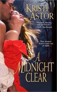 A Midnight Clear by Kristi Astor