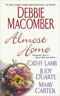Almost Home by Debbie Macomber