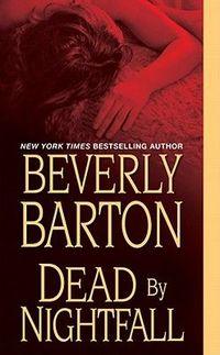 Dead By Nightfall by Beverly Barton