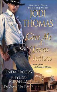 Give Me A Texas Outlaw by Jodi Thomas