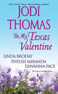 Be My Texas Valentine by Jodi Thomas