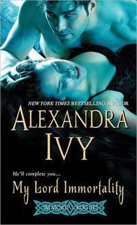 My Lord Immortality by Alexandra Ivy