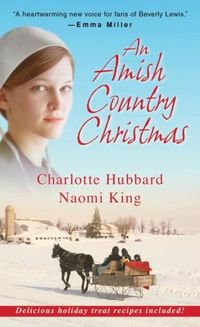 An Amish Country Christmas by Charlotte Hubbard