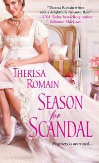 Season For  Scandal by Theresa Romain