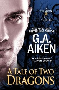 A Tale of Two Dragons by G.A. Aiken