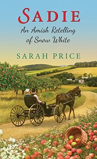 Sadie: An Amish Retelling of Snow White