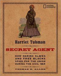 Harriet Tubman, Secret Agent