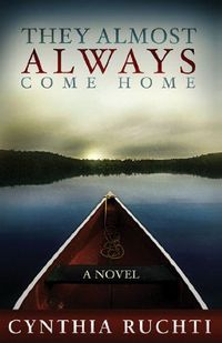 They Almost Always Come Home by Cynthia Ruchti