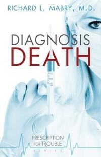 Diagnosis Death by Richard L. Mabry
