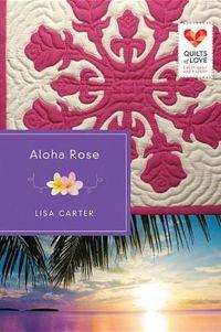 Aloha Rose by Lisa Carter