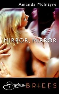 Mirror, Mirror by Amanda McIntyre