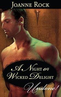 A Night of Wicked Delight by Joanne Rock