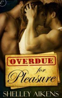 Overdue for Pleasure