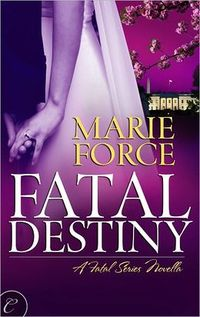 Fatal Destiny by Marie Force