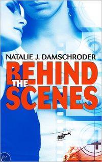 Behind the Scenes by Natalie J. Damschroder