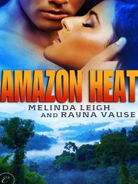 Amazon Heat by Rayna Vause