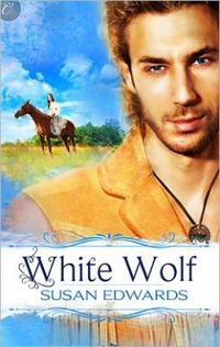 White Wolf: Book Five of Susan Edwards' White Series by Susan Edwards