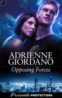 Opposing Forces by Adrienne Giordano