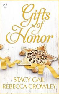 Gifts of Honor by Stacy Gail