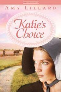 Katie's Choice by Amy Lillard