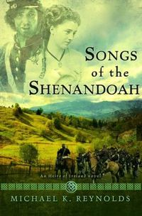 Songs of Shenandoah by Michael K. Reynolds