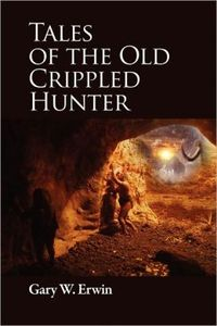Tales of the Old Crippled Hunter
