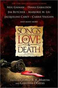 Songs of Love and Death by Gardner Dozois