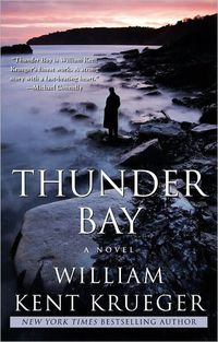 Thunder Bay: A Novel by William Kent Krueger