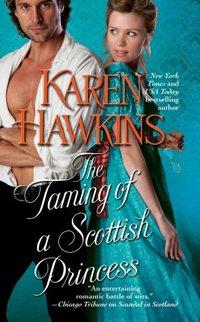 The Taming Of A Scottish Princess by Karen Hawkins