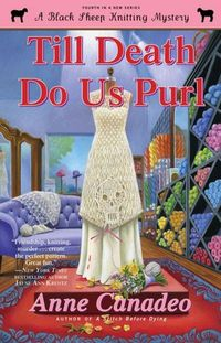 Till Death Do Us Purl by Anne Canadeo